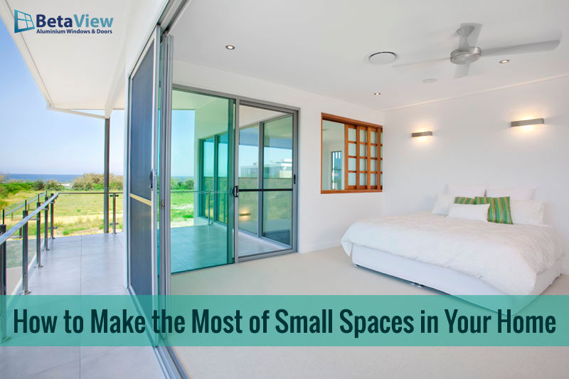 How To Make The Most Of Small Spaces In Your Home