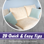 20 Quick and Easy Tips for Freshening Up Your Home Decor